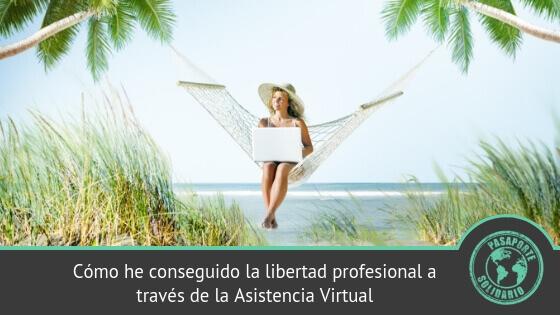 Cómo he conseguido la libertad profesional a través de la Asistencia Virtual