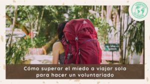 miedo viajar sola voluntariado